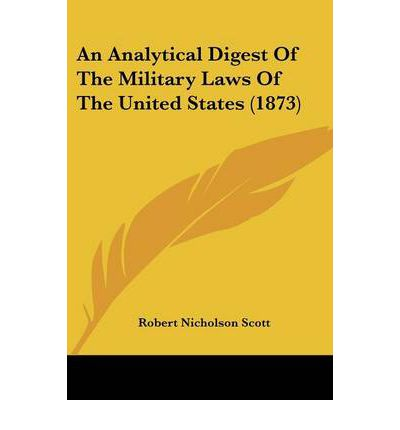 An Analytical Digest of the Military Laws of the United States (1873)