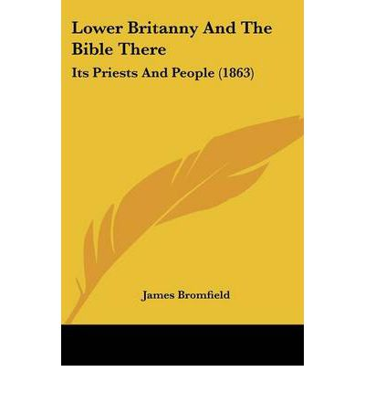 Lower Britanny and the Bible There : Its Priests and People (1863)