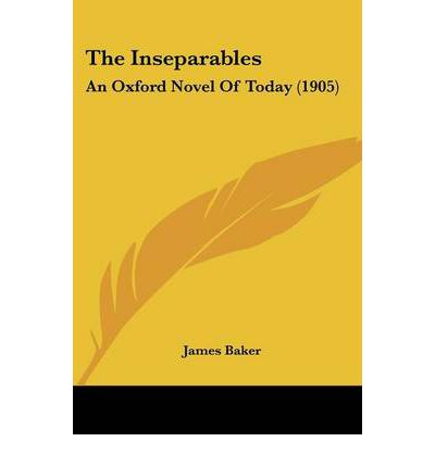 The Inseparables : An Oxford Novel of Today (1905)