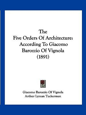 The five orders of architecture barozzio of vignola for 5 orders of architecture