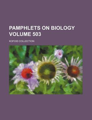 Pamphlets on Biology Volume 503; Kofoid Collection