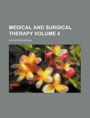 Medical and Surgical Therapy Volume 4