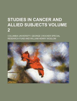 Studies in Cancer and Allied Subjects Volume 2
