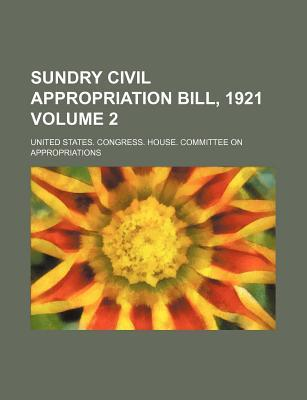 Sundry Civil Appropriation Bill, 1921 Volume 2