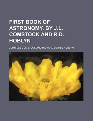 First Book of Astronomy, by J.L. Comstock and R.D. Hoblyn