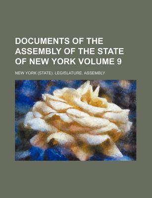 Documents of the Assembly of the State of New York Volume 9