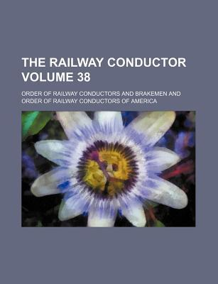 The Railway Conductor Volume 38