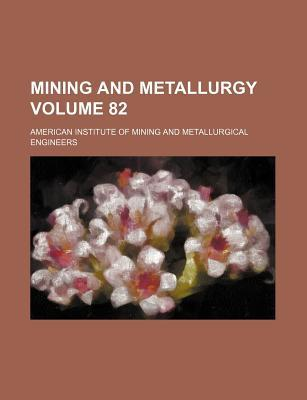 Mining and Metallurgy Volume 82