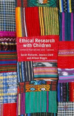 Ethical Research with Children 2015 : Untold Narratives and Taboos