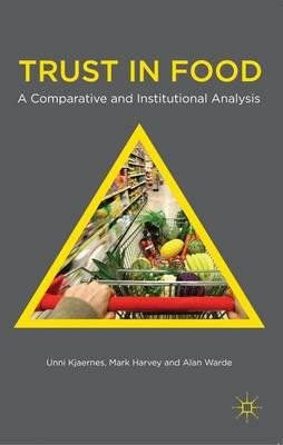 Trust in Food : A Comparative and Institutional Analysis