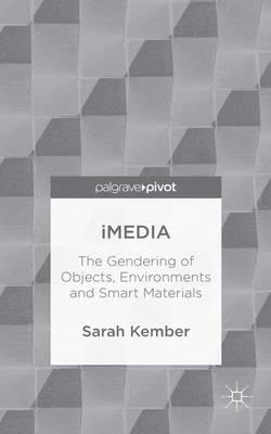 iMedia 2015 : The Gendering of Objects, Environments and Smart Materials