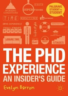 The PhD Experience : An Insider's Guide
