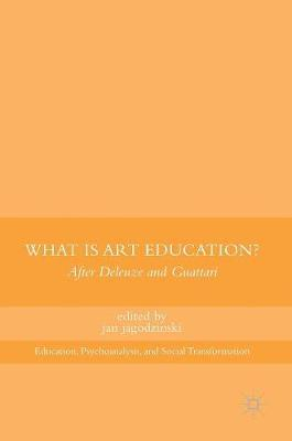 What is Art Education? 2017 : After Deleuze and Guattari