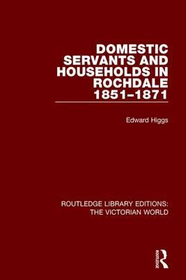 Domestic Servants and Households in Rochdale : 1851-1871