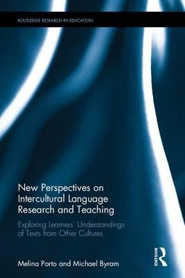 New Perspectives on Intercultural Language Research and Teaching : Exploring Learners' Understandings of Texts from Other Cultures