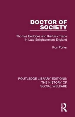Doctor of Society : Tom Beddoes and the Sick Trade in Late-Enlightenment England