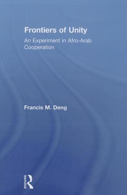 Frontiers Of Unity : An Experiment in Afro-Arab Cooperation