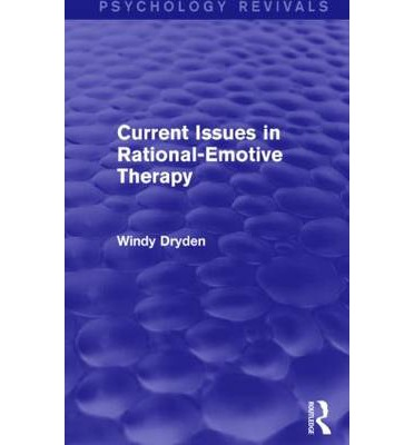 Current Issues in Rational-Emotive Therapy (Psychology Revivals)