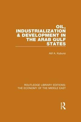 Oil, Industrialization and Development in the Arab Gulf States