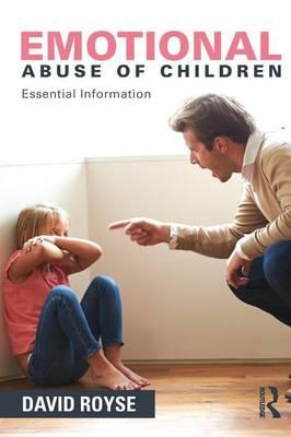 Emotional Abuse of Children : Essential Information