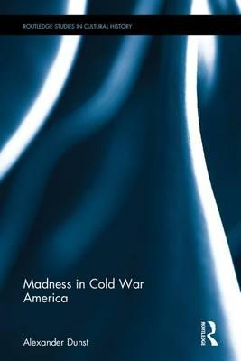 Madness in Cold War America : Mad America
