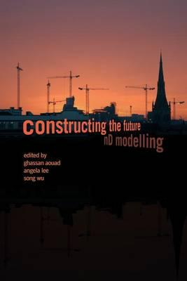 Constructing the Future : nD Modelling