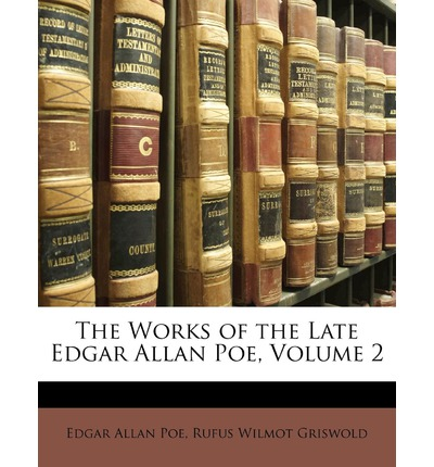The Works of the Late Edgar Allan Poe, Volume 2