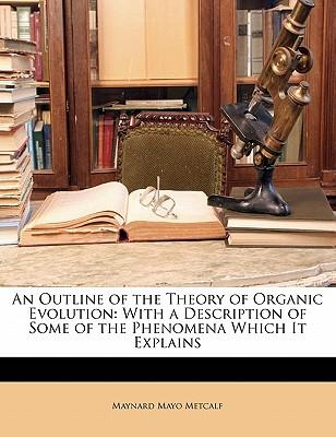 PDF von Büchern herunterladen An Outline of the Theory of Organic Evolution : With a Description of Some of the Phenomena Which It Explains 1142752240 by Maynard Mayo Metcalf in German PDF ePub MOBI