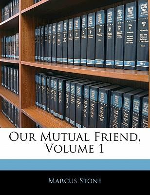 Our Mutual Friend, Volume 1