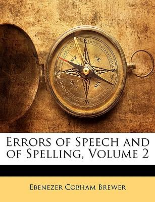Errors of Speech and of Spelling, Volume 2