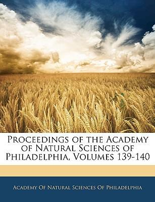 Proceedings of the Academy of Natural Sciences of Philadelphia, Volumes 139-140