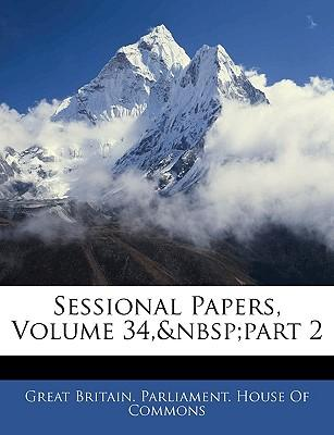 Sessional Papers, Volume 34, Part 2