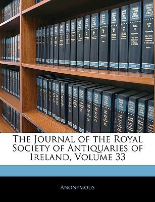 The Journal of the Royal Society of Antiquaries of Ireland, Volume 33