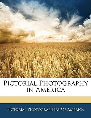 Pictorial Photography in America