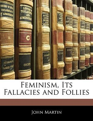 Feminism, Its Fallacies and Follies