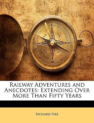 Railway Adventures and Anecdotes