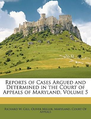 Reports of Cases Argued and Determined in the Court of Appeals of Maryland, Volume 5