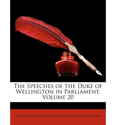 The Speeches of the Duke of Wellington in Parliament, Volume 20