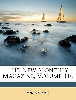 The New Monthly Magazine, Volume 110