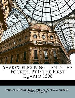 Shakespere's King Henry the Fourth, PT.1 : The First Quarto 1598