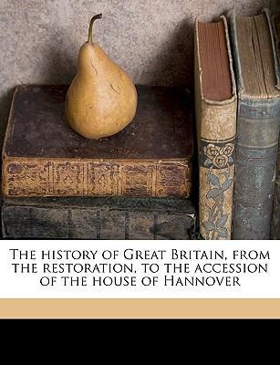 The History of Great Britain, from the Restoration, to the Accession of the House of Hannover Volume 2