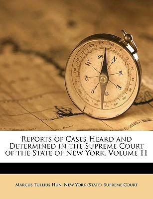 Reports of Cases Heard and Determined in the Supreme Court of the State of New York, Volume 11
