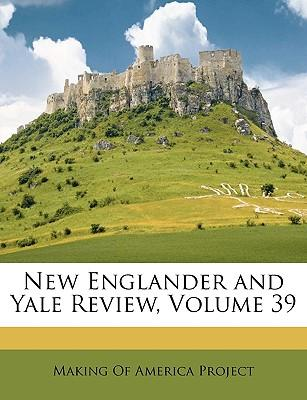 New Englander and Yale Review, Volume 39