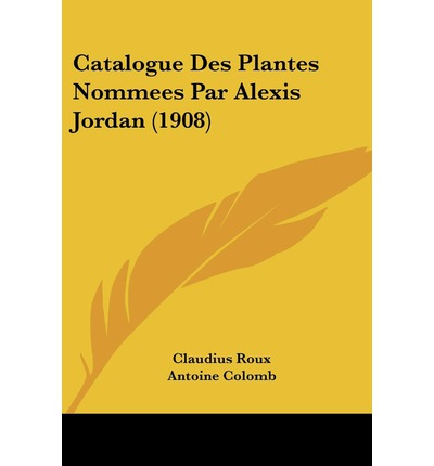 Catalogue des plantes nommees par alexis jordan 1908 for Catalogue de plantes par correspondance