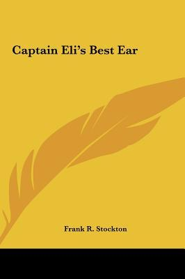 Captain Eli's Best Ear