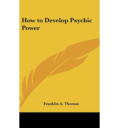 how to develop your psychic powers