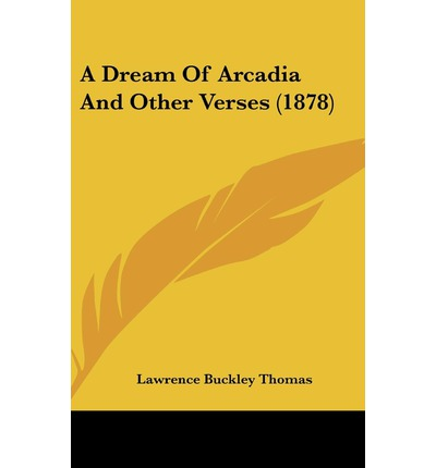 A Dream of Arcadia and Other Verses (1878)