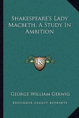 The dangers of ambition in william shakespeares macbeth