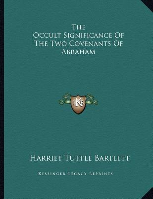 The Occult Significance of the Two Covenants of Abraham
