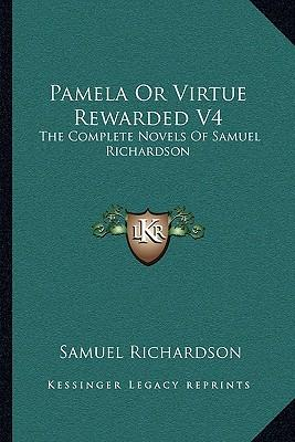 the virtuous pamela of virtue rewarded essay Pamela or, virtue rewarded is an epistolary novel by english writer samuel richardson, first published in 1740 it tells the story of a beautiful 15-year-old.